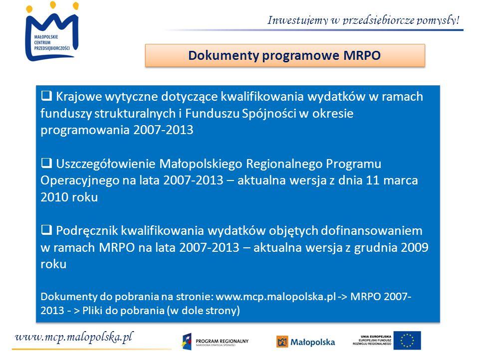 Inwestujemy w przedsiębiorcze pomysły! www.mcp.malopolska.pl Dokumenty programowe MRPO Krajowe wytyczne dotyczące kwalifikowania wydatków w ramach fun