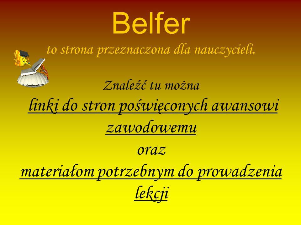 Belfer to strona przeznaczona dla nauczycieli.