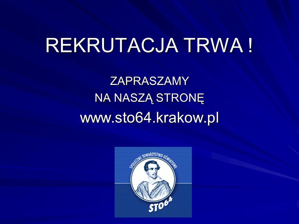 REKRUTACJA TRWA ! ZAPRASZAMY NA NASZĄ STRONĘ www.sto64.krakow.pl