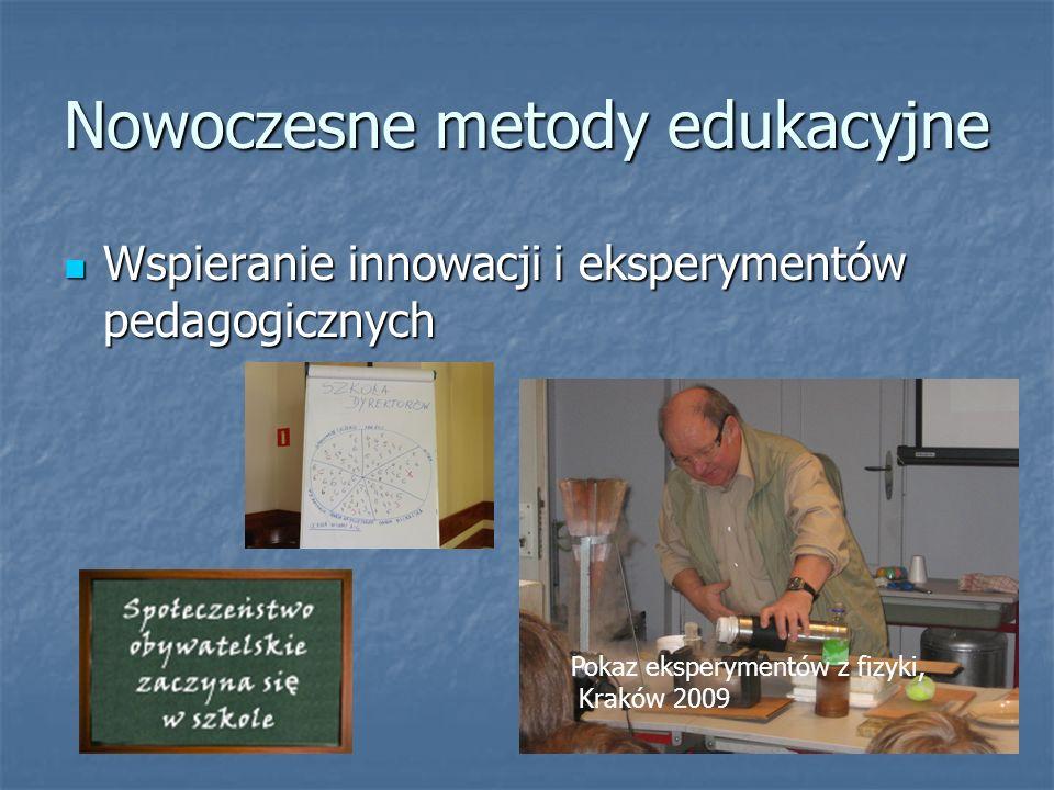 Nowoczesne metody edukacyjne Wspieranie innowacji i eksperymentów pedagogicznych Wspieranie innowacji i eksperymentów pedagogicznych Pokaz eksperymentów z fizyki, Kraków 2009