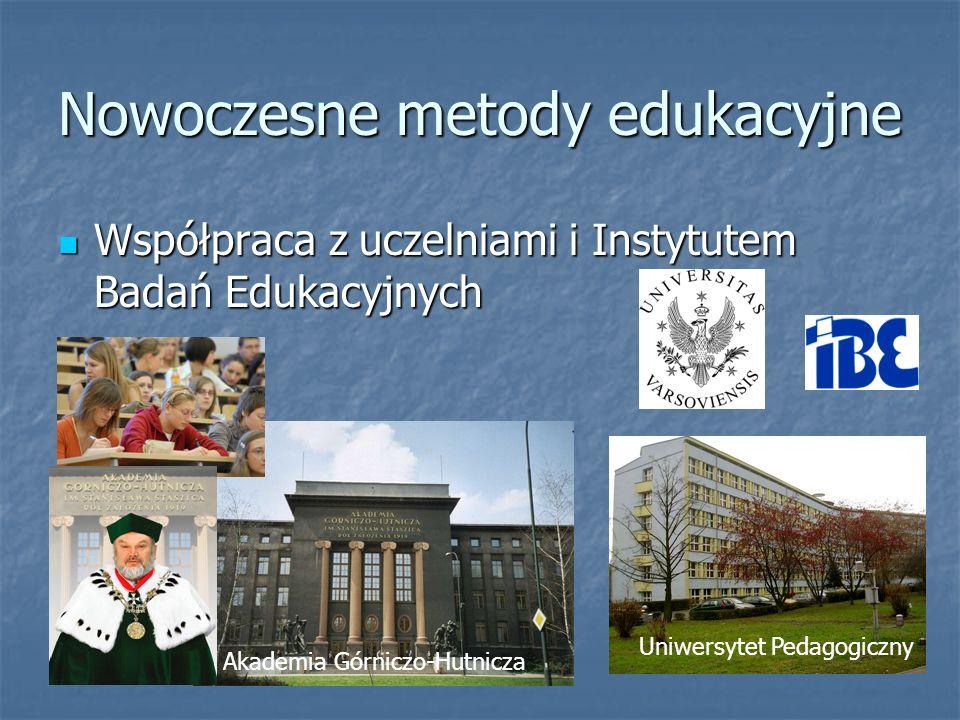 Nowoczesne metody edukacyjne Współpraca z uczelniami i Instytutem Badań Edukacyjnych Współpraca z uczelniami i Instytutem Badań Edukacyjnych Akademia Górniczo-Hutnicza Uniwersytet Pedagogiczny