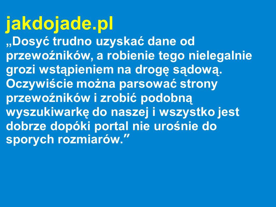 jakdojade.pl Dosyć trudno uzyskać dane od przewoźników, a robienie tego nielegalnie grozi wstąpieniem na drogę sądową. Oczywiście można parsować stron