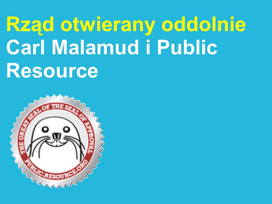 Rząd otwierany oddolnie Carl Malamud i Public Resource