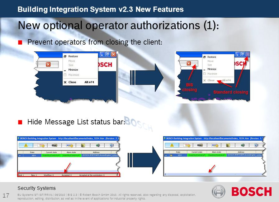 Building Integration System v2.3 New Features 17 BU Systems ST-IST/PRM1 | 06/2010 | BIS 2.3 | © Robert Bosch GmbH 2010. All rights reserved, also rega