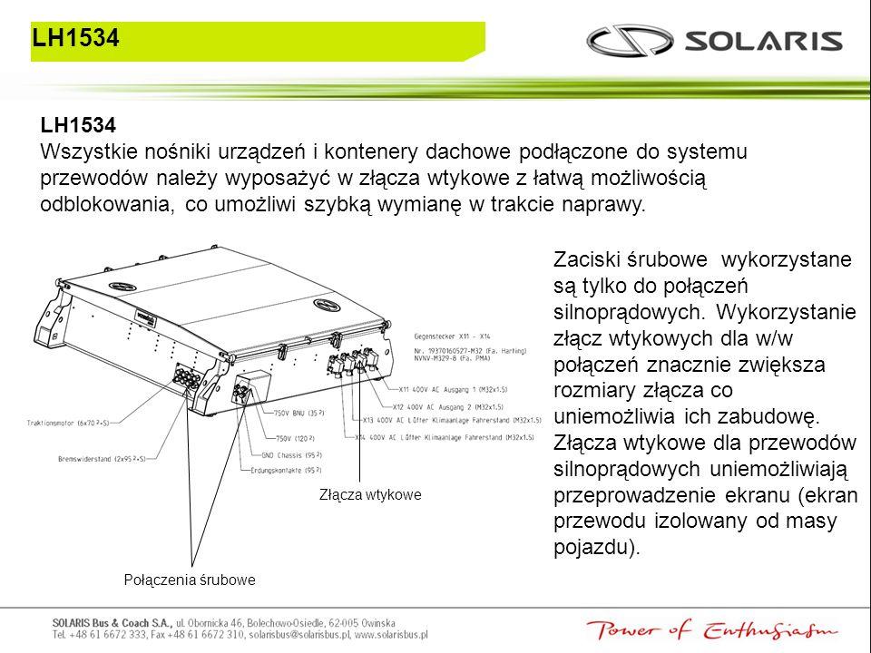 Historia LH1534 Wszystkie nośniki urządzeń i kontenery dachowe podłączone do systemu przewodów należy wyposażyć w złącza wtykowe z łatwą możliwością odblokowania, co umożliwi szybką wymianę w trakcie naprawy.