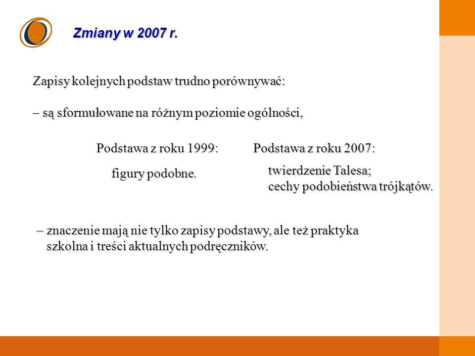 EDUKACJA SKUTECZNA, PRZYJAZNA I NOWOCZESNA Zmiany w 2007 r.
