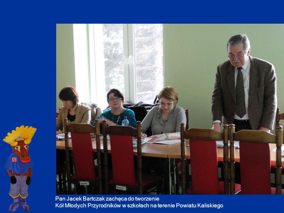 Pan Jacek Bartczak zachęca do tworzenie Kół Młodych Przyrodników w szkołach na terenie Powiatu Kaliskiego