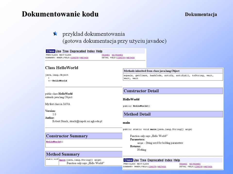 Dokumentowanie kodu przykład dokumentowania (gotowa dokumentacja przy użyciu javadoc) Dokumentacja