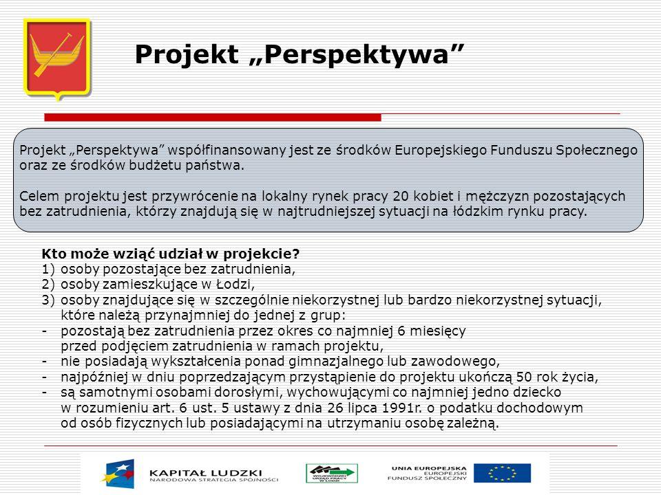 Projekt Perspektywa Projekt Perspektywa współfinansowany jest ze środków Europejskiego Funduszu Społecznego oraz ze środków budżetu państwa. Celem pro