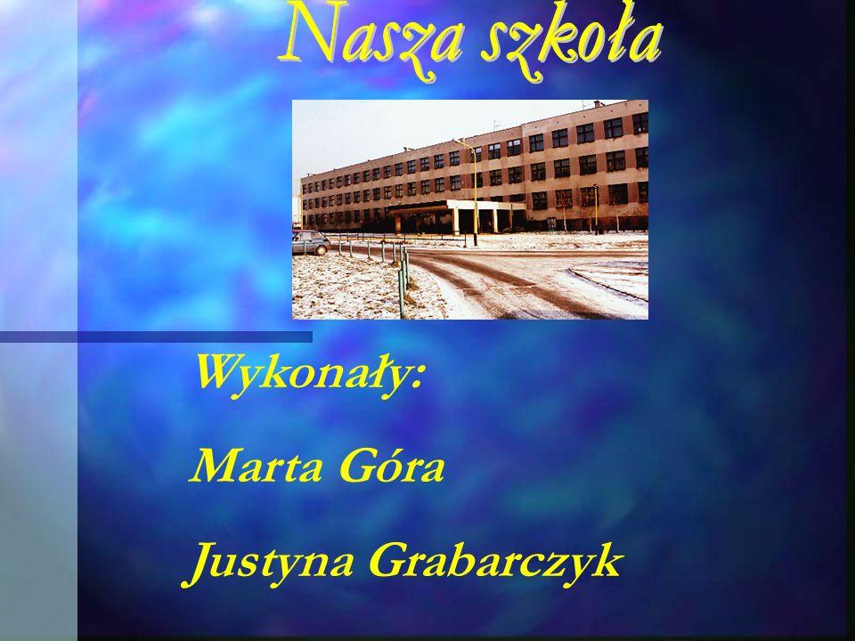 Wykonały: Marta Góra Justyna Grabarczyk
