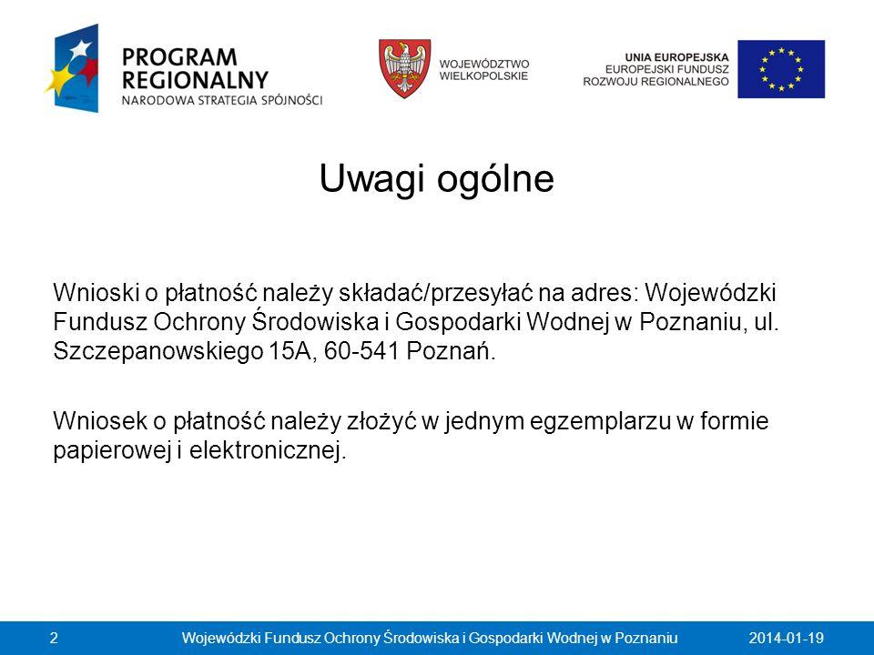 2014-01-19Wojewódzki Fundusz Ochrony Środowiska i Gospodarki Wodnej w Poznaniu73 W punkcie Harmonogram wydatków na kolejne kwartały należy przedstawić informację o całkowitych wydatkach kwalifikowalnych, jakie Beneficjent planuje wykazać we Wnioskach o płatność składanych w kolejnych czterech kwartałach (zgodnych z Umową o dofinansowanie Projektu/Aneksem).