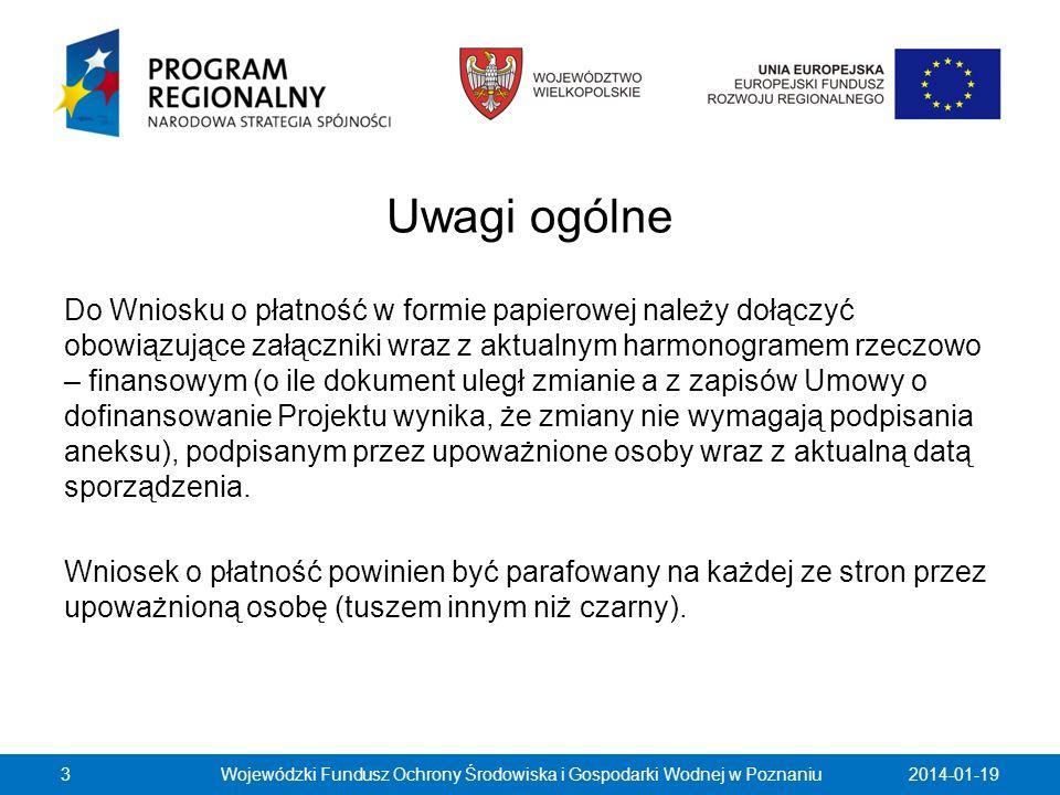 2014-01-19Wojewódzki Fundusz Ochrony Środowiska i Gospodarki Wodnej w Poznaniu74 Kwotę wydatków kwalifikowalnych w kwartale, w którym jest składany Wniosek należy umniejszyć o kwoty wydatków wykazane w tabeli 14 we Wnioskach z bieżącego kwartału.