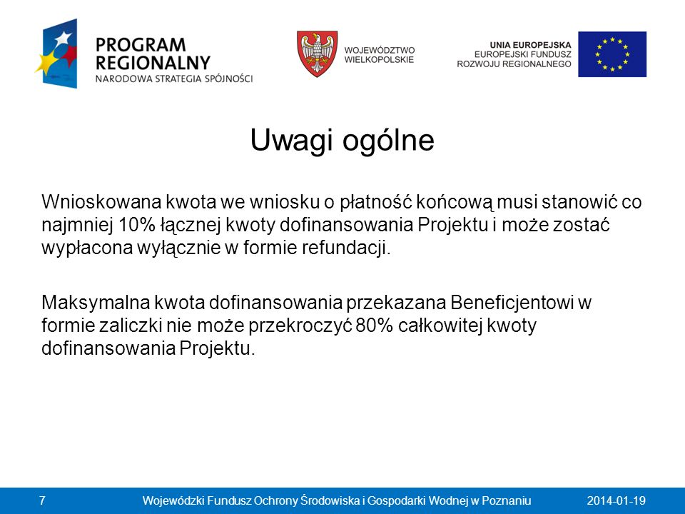 Wnioskowana kwota zaliczki nie może być większa od kwoty dofinansowania odpowiadającej planowanym wydatkom kwalifikowalnym ujętym w zaakceptowanym przez IP WRPO harmonogramie rzeczowo-finansowym na kwartał, w którym został złożony wniosek o zaliczkę (z zastrzeżeniem że zaliczka nie może przekroczyć 80% całkowitej kwoty dofinansowania).
