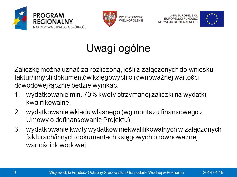 możliwość dokonywania zapłaty za poszczególne wydatki ponoszone w wyniku przetargu w 100% z dofinansowania wypłaconego w formie zaliczki lub refundacja w 100% z dofinansowania Projektu wypłacanego na zlecenie IP WRPO, płatności przekazywane ze środków europejskich bez zachowania montażu, o którym mowa w Umowie o dofinansowanie Projektu mogą być realizowane do momentu, kiedy kwota przekazanego w ten sposób dofinansowania osiągnie 80% kwoty dofinansowania wynikającej z rozstrzygniętych przetargów.