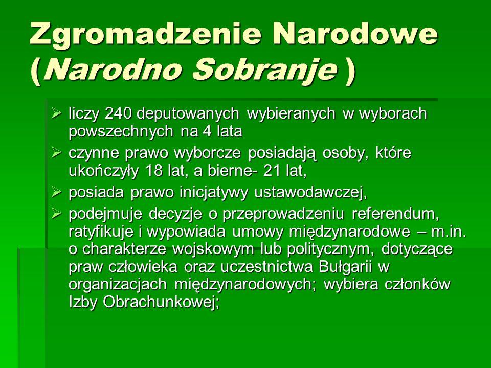Zgromadzenie Narodowe (Narodno Sobranje ) liczy 240 deputowanych wybieranych w wyborach powszechnych na 4 lata liczy 240 deputowanych wybieranych w wy