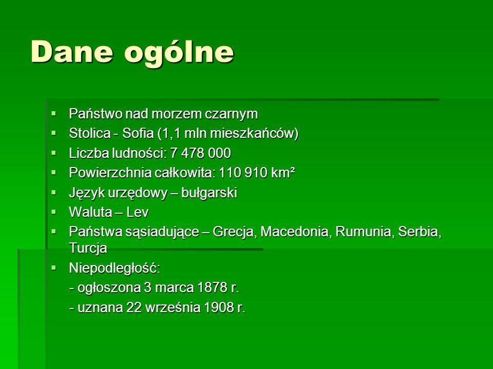 Dane ogólne Państwo nad morzem czarnym Państwo nad morzem czarnym Stolica - Sofia (1,1 mln mieszkańców) Stolica - Sofia (1,1 mln mieszkańców) Liczba l