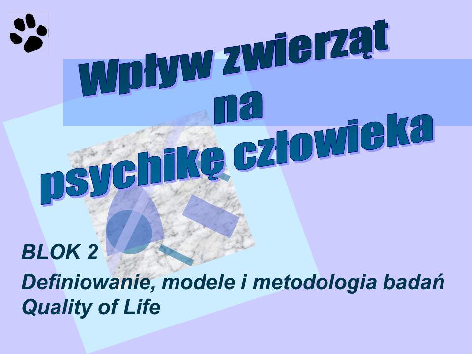 Quality of life Jakość życia jest wielowymiarowym konstruktem teoretycznym powiększającym definicję zdrowia.