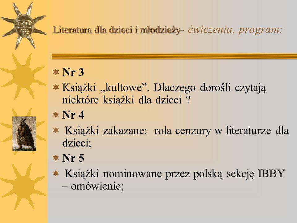 Nr 1 Książka dziecięca w Internecie / źródła in formacji dla badania książki dla dzieci Nr 2 Jerzy Cieślikowski – literatura dla dzieci: osobna, czwar