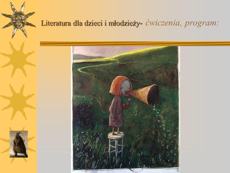 Literatura dla dzieci i młodzieży : Literatura dla dzieci i młodzieży : informacje techniczne Aby skontaktować się z wykładowcą: Telefon komórkowy: 66