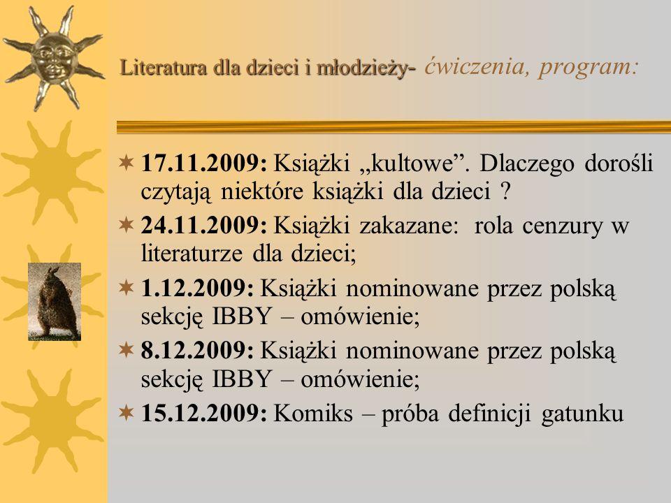 6.10.2009 : Zajęcie wprowadzające; 13/20.10.2009: Książka dziecięca w Internecie / Muzeum książki dziecięcej; 27.10.2009 : Jerzy Cieślikowski – litera