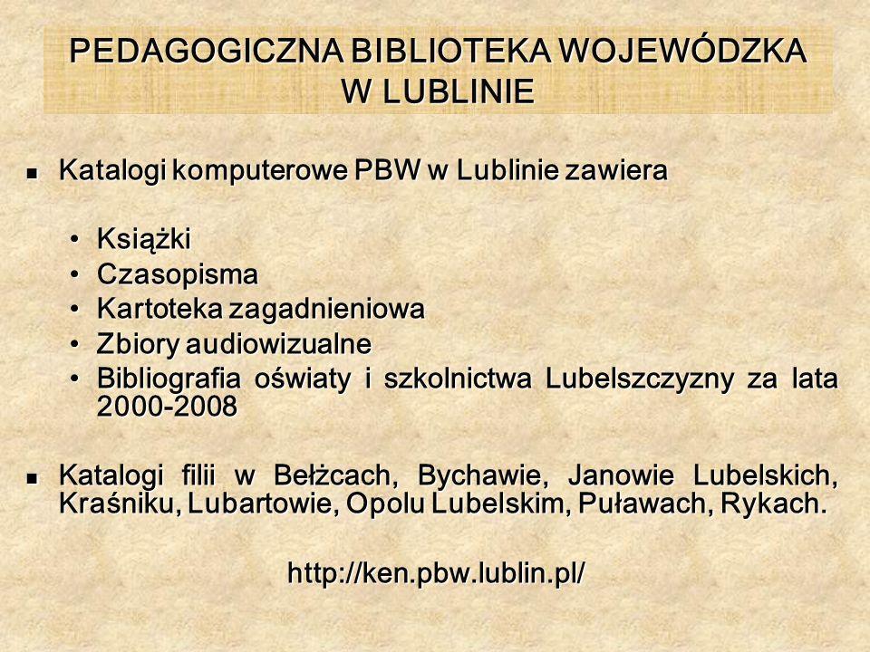 PEDAGOGICZNA BIBLIOTEKA WOJEWÓDZKA W LUBLINIE Katalogi komputerowe PBW w Lublinie zawiera Katalogi komputerowe PBW w Lublinie zawiera KsiążkiKsiążki C