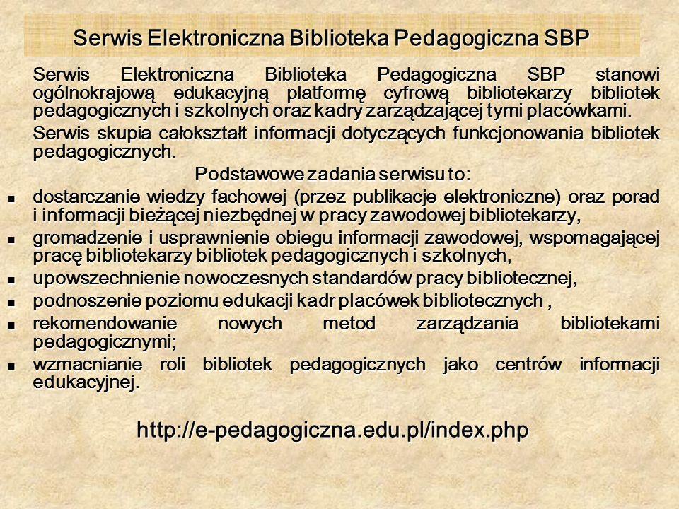 Serwis Elektroniczna Biblioteka Pedagogiczna SBP stanowi ogólnokrajową edukacyjną platformę cyfrową bibliotekarzy bibliotek pedagogicznych i szkolnych