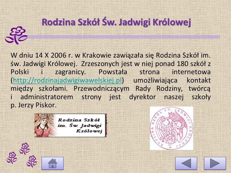 W dniu 14 X 2006 r.w Krakowie zawiązała się Rodzina Szkół im.