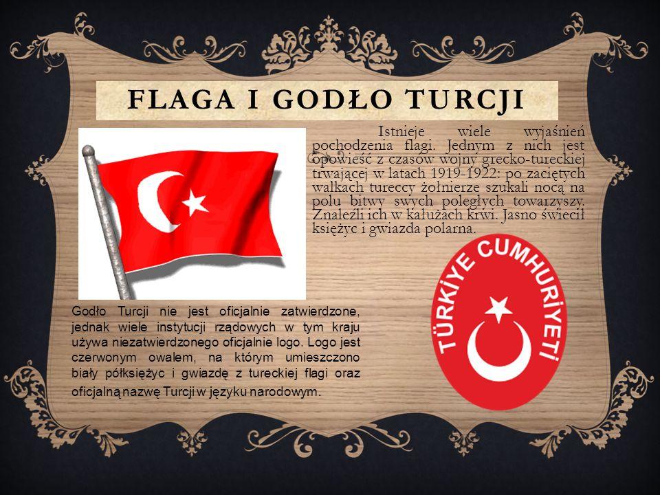 FLAGA I GODŁO TURCJI Istnieje wiele wyjaśnień pochodzenia flagi.