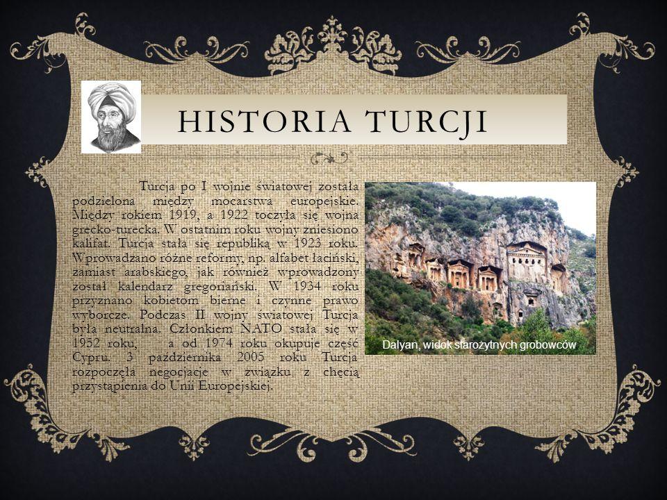 HISTORIA TURCJI Turcja po I wojnie światowej została podzielona między mocarstwa europejskie.