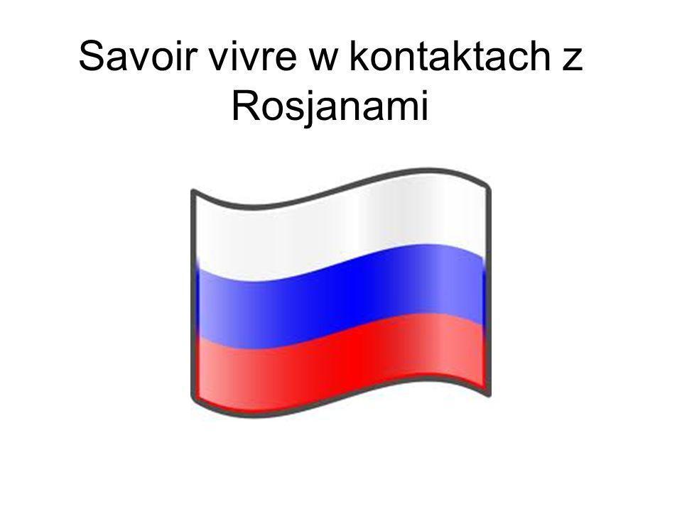 Savoir vivre w kontaktach z Rosjanami