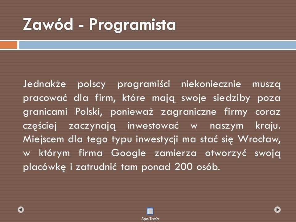 Jednakże polscy programiści niekoniecznie muszą pracować dla firm, które mają swoje siedziby poza granicami Polski, ponieważ zagraniczne firmy coraz c