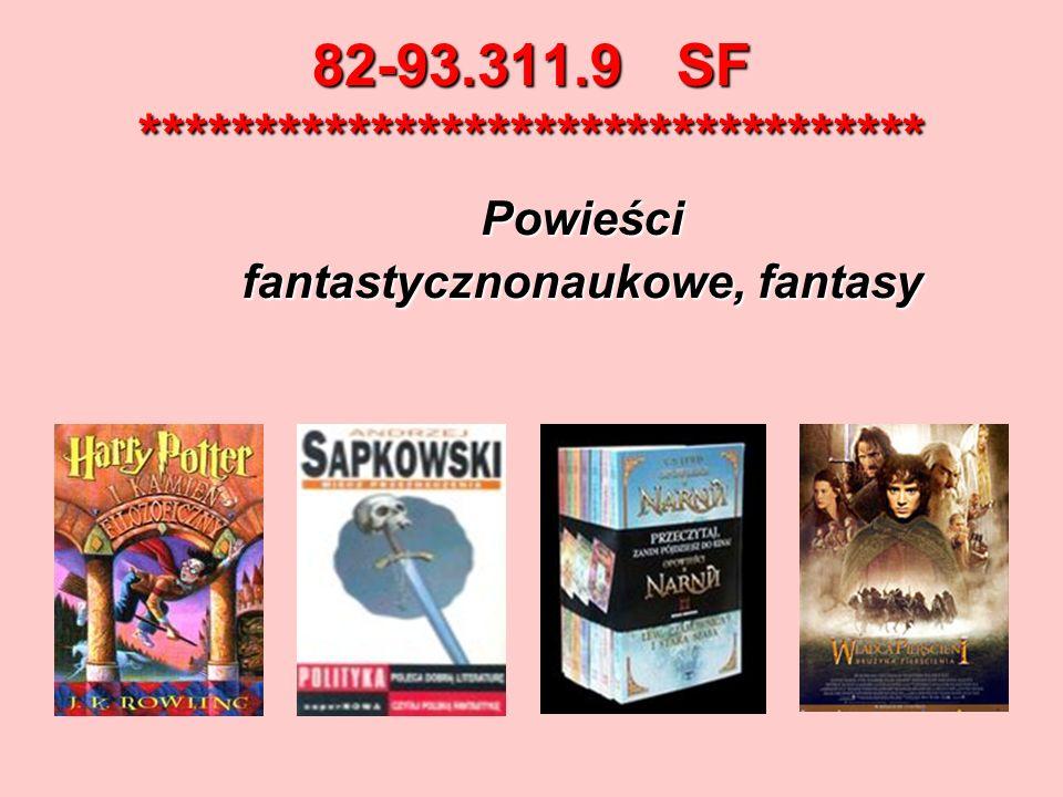 82-93.311.9 SF ********************************** Powieści fantastycznonaukowe, fantasy