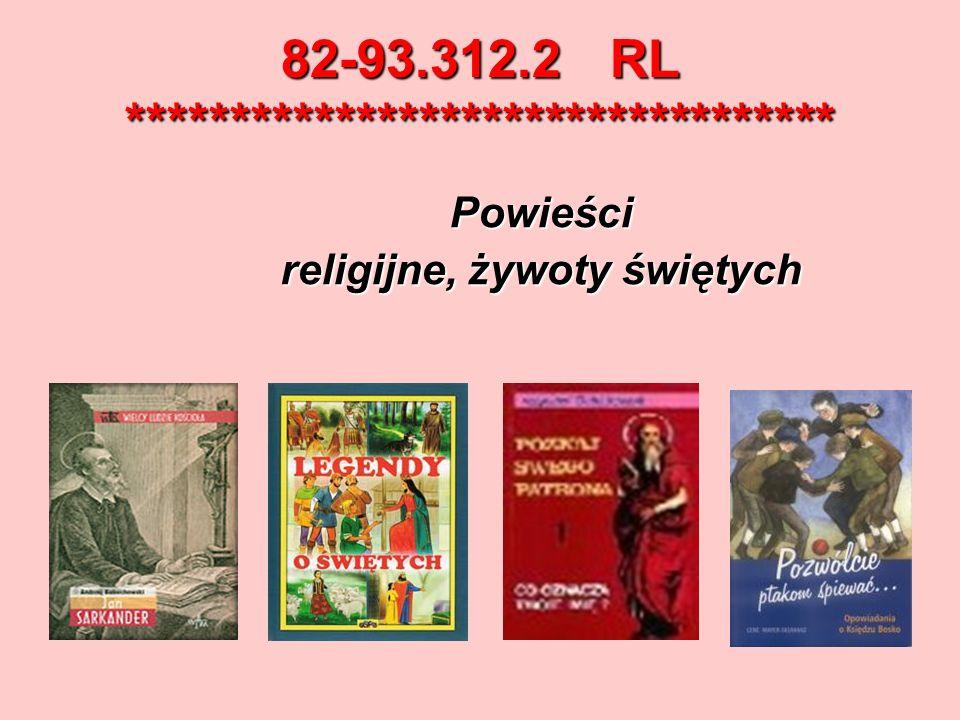 82-93.312.2 RL ********************************** Powieści religijne, żywoty świętych