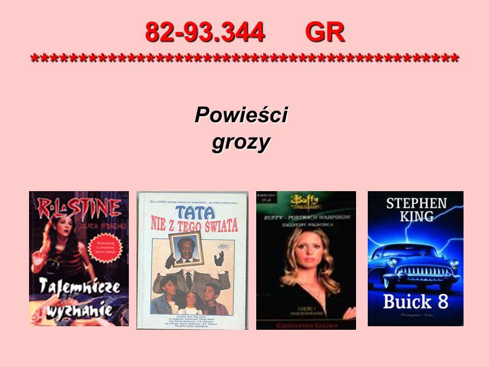 82-93.344 GR ********************************************* Powieścigrozy