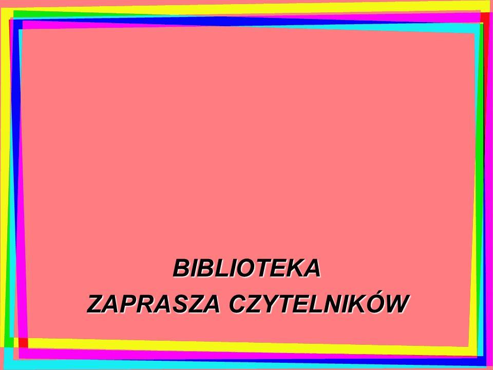 BIBLIOTEKA ZAPRASZA CZYTELNIKÓW