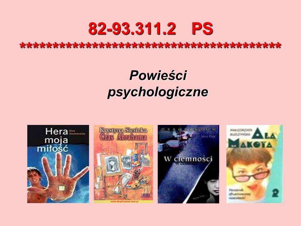 82-93.311.2 PS **************************************** Powieścipsychologiczne