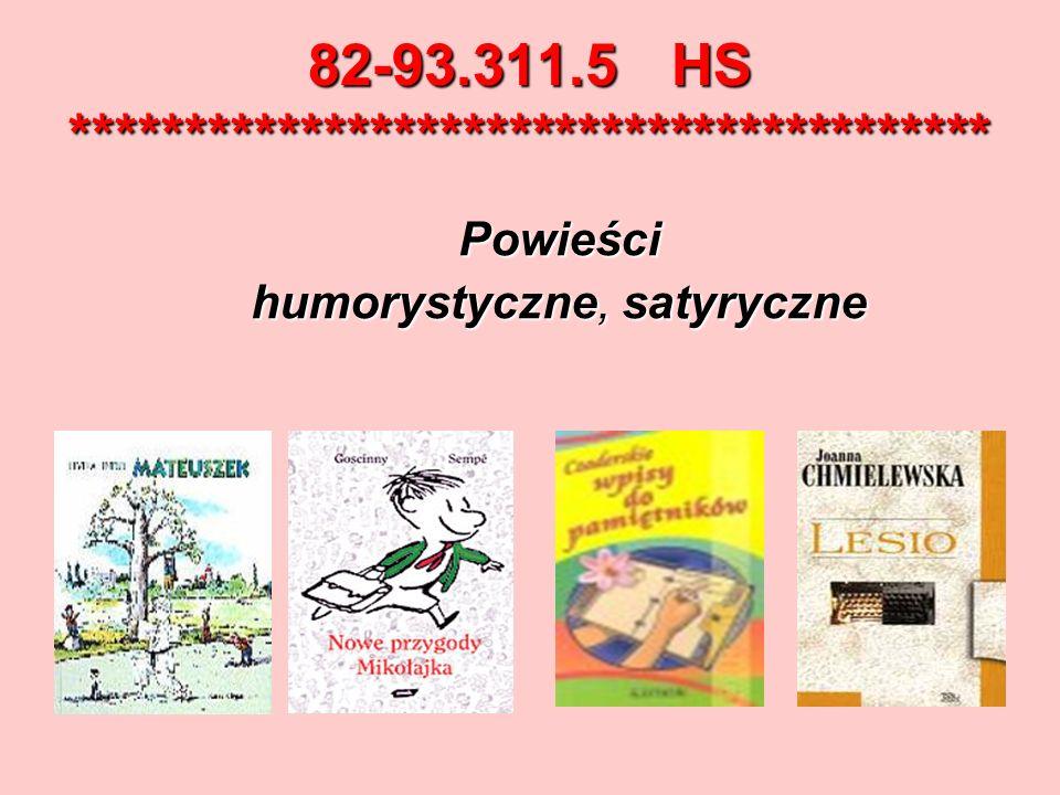 82-93.311.5 HS **************************************** Powieści humorystyczne, satyryczne
