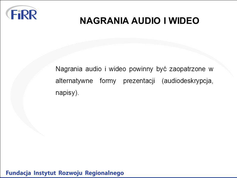 NAGRANIA AUDIO I WIDEO Nagrania audio i wideo powinny być zaopatrzone w alternatywne formy prezentacji (audiodeskrypcja, napisy).