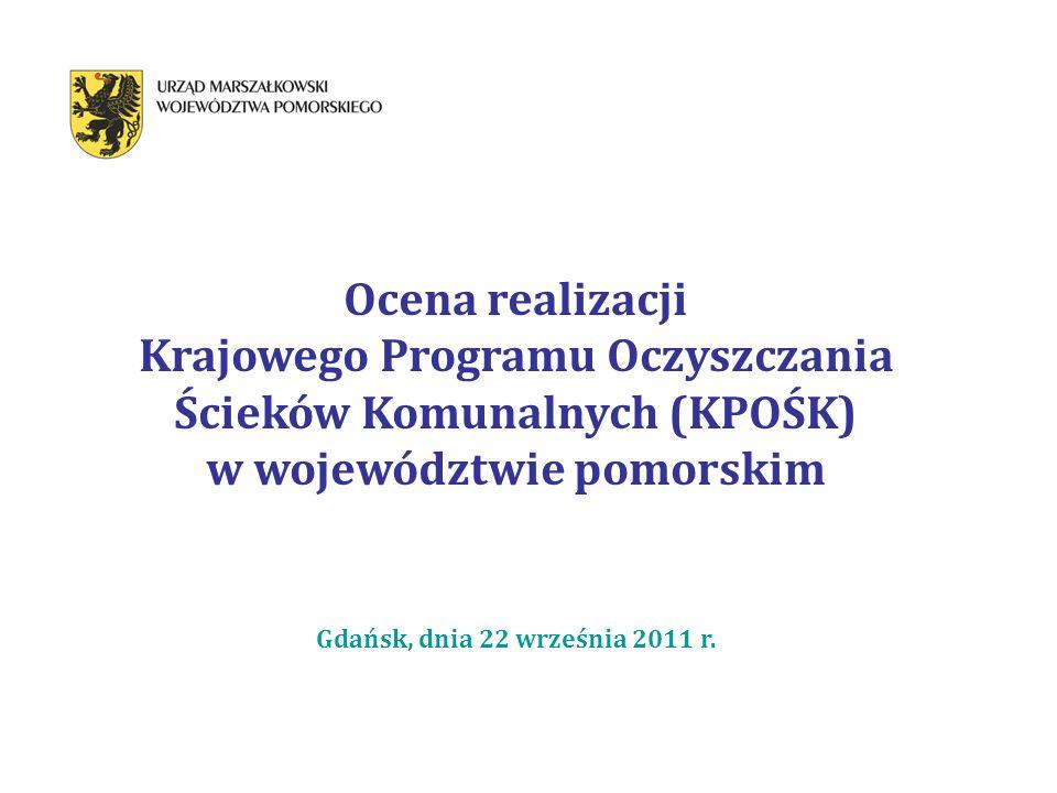 Ocena realizacji Krajowego Programu Oczyszczania Ścieków Komunalnych (KPOŚK) w województwie pomorskim Gdańsk, dnia 22 września 2011 r.
