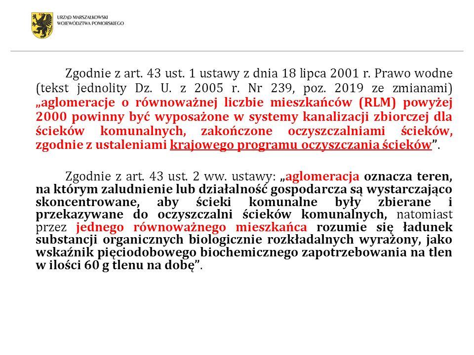 Zgodnie z art. 43 ust. 1 ustawy z dnia 18 lipca 2001 r. Prawo wodne (tekst jednolity Dz. U. z 2005 r. Nr 239, poz. 2019 ze zmianami) aglomeracje o rów