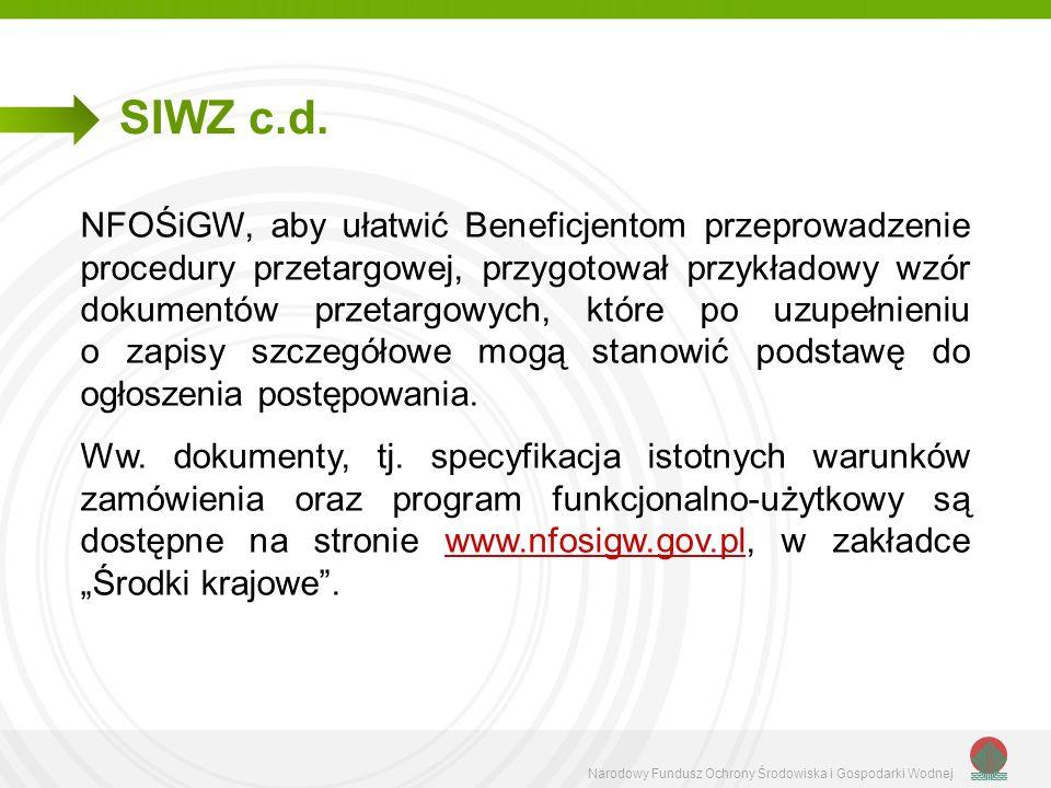 Narodowy Fundusz Ochrony Środowiska i Gospodarki Wodnej SIWZ c.d. NFOŚiGW, aby ułatwić Beneficjentom przeprowadzenie procedury przetargowej, przygotow