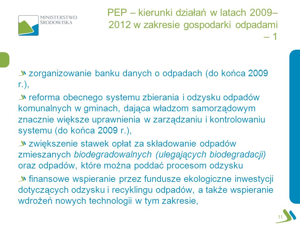 PEP – kierunki działań w latach 2009– 2012 w zakresie gospodarki odpadami – 1 zorganizowanie banku danych o odpadach (do końca 2009 r.), reforma obecn