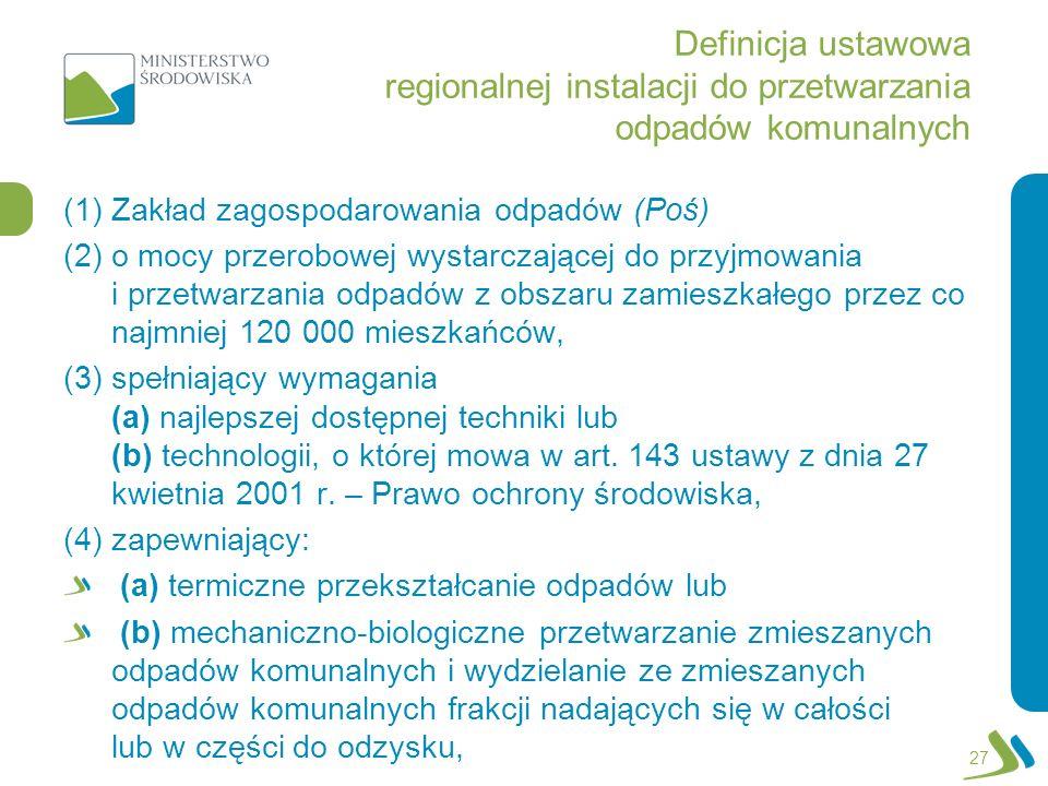 Definicja ustawowa regionalnej instalacji do przetwarzania odpadów komunalnych (1)Zakład zagospodarowania odpadów (Poś) (2)o mocy przerobowej wystarcz