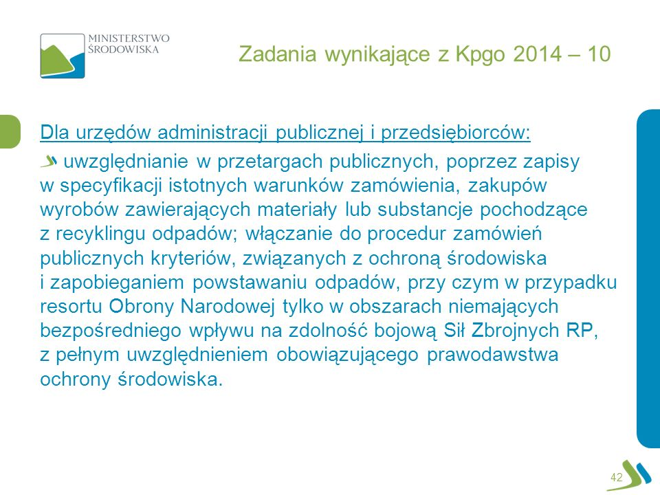 Zadania wynikające z Kpgo 2014 – 10 Dla urzędów administracji publicznej i przedsiębiorców: uwzględnianie w przetargach publicznych, poprzez zapisy w