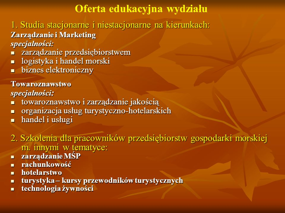 1. Studia stacjonarne i niestacjonarne na kierunkach: Zarządzanie i Marketing specjalności: zarządzanie przedsiębiorstwem zarządzanie przedsiębiorstwe