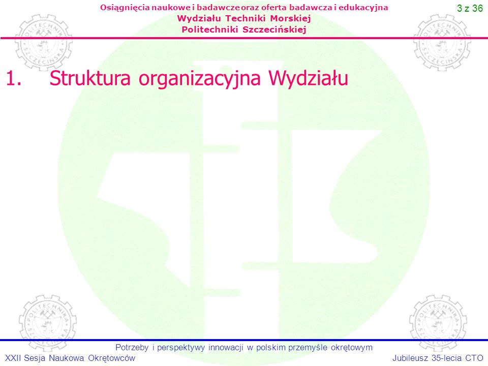 24 z 36 Jubileusz 35-lecia CTOXXII Sesja Naukowa Okrętowców Potrzeby i perspektywy innowacji w polskim przemyśle okrętowym Osiągnięcia naukowe i badawcze oraz oferta badawcza i edukacyjna Wydziału Techniki Morskiej Politechniki Szczecińskiej 6 PR UE: INBAT, lata 2001-2004, projekt zintegrowany, opracowanie innowacyjnego zestawu pchanego przeznaczonego do żeglugi po płytkich wodach śródlądowych, MARSTRUCT, lata 2004-2008, sieć doskonałości, budownictwo okrętowe, konstrukcja statków, bezpieczeństwo, Projekty finansowane ze środków UE zrealizowane przy współudziale jednostek Wydziału Techniki Morskiej, cd.: