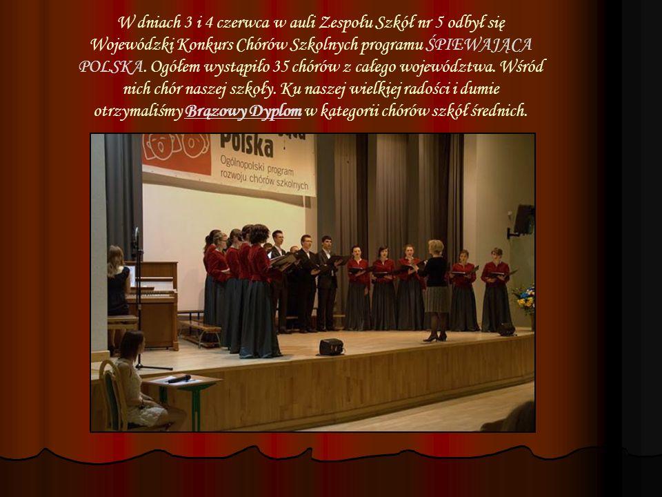 W dniach 3 i 4 czerwca w auli Zespołu Szkół nr 5 odbył się Wojewódzki Konkurs Chórów Szkolnych programu ŚPIEWAJĄCA POLSKA.