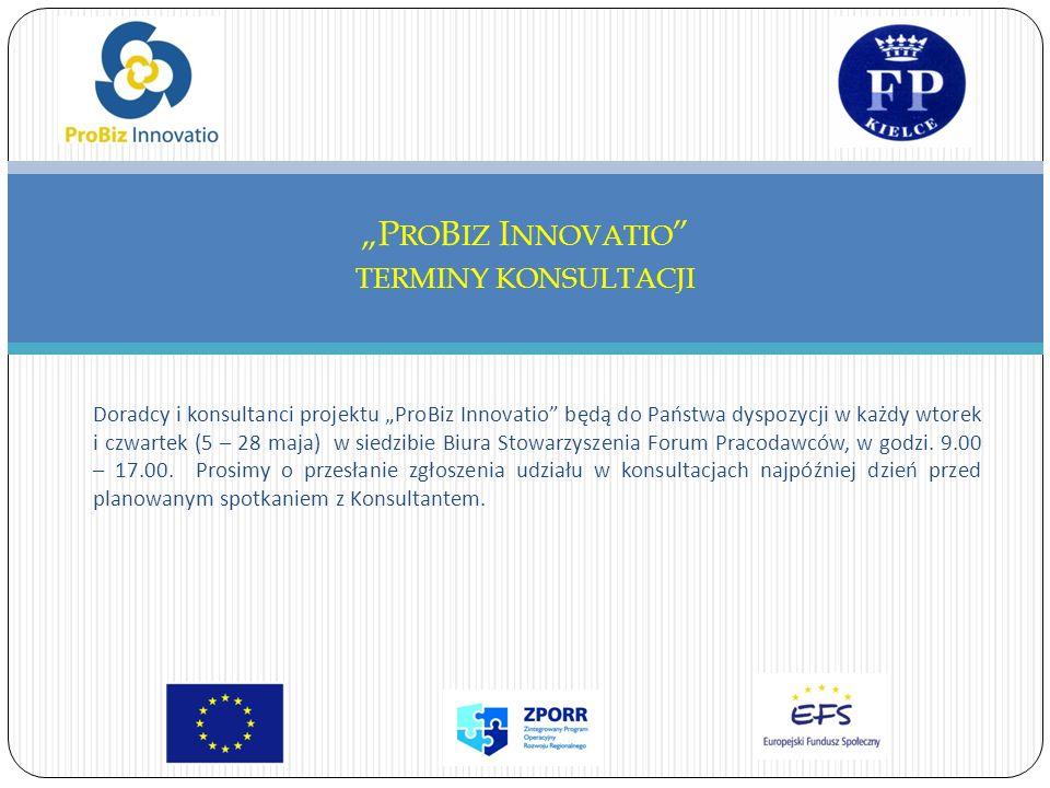 Doradcy i konsultanci projektu ProBiz Innovatio będą do Państwa dyspozycji w każdy wtorek i czwartek (5 – 28 maja) w siedzibie Biura Stowarzyszenia Forum Pracodawców, w godzi.