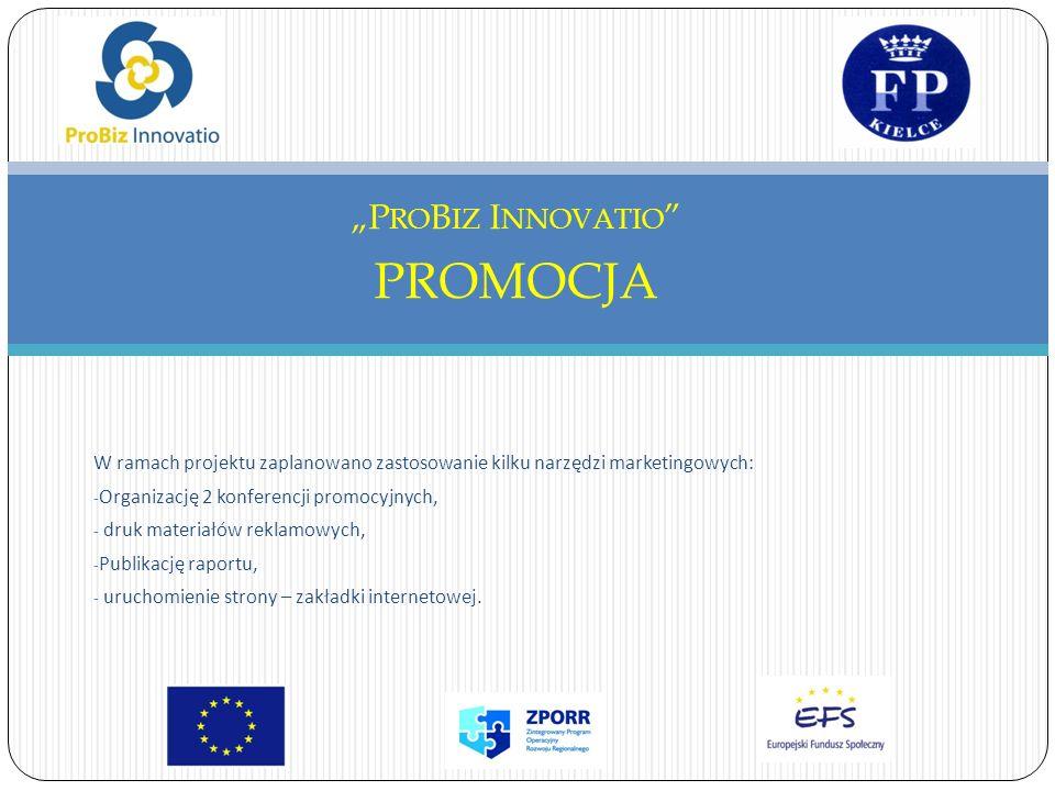 W ramach projektu zaplanowano zastosowanie kilku narzędzi marketingowych: - Organizację 2 konferencji promocyjnych, - druk materiałów reklamowych, - Publikację raportu, - uruchomienie strony – zakładki internetowej.