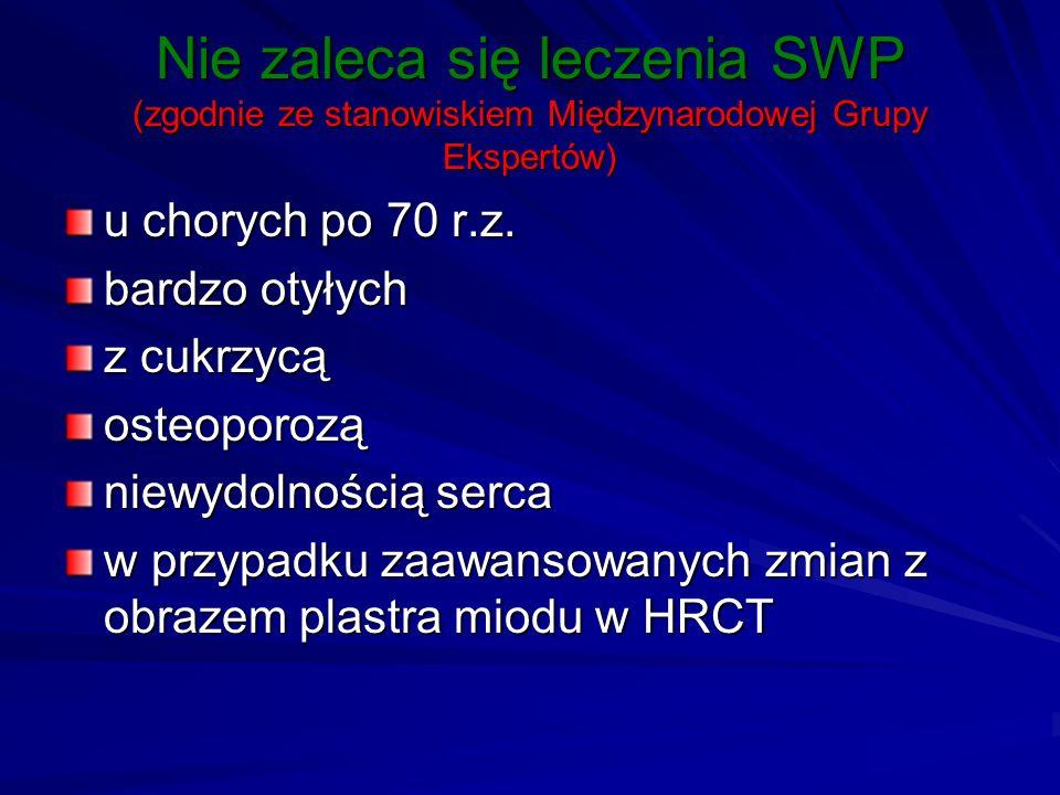 Nie zaleca się leczenia SWP (zgodnie ze stanowiskiem Międzynarodowej Grupy Ekspertów) u chorych po 70 r.z. bardzo otyłych z cukrzycą osteoporozą niewy